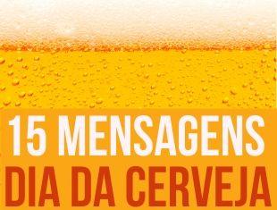 Mensagens para o Dia da Cerveja