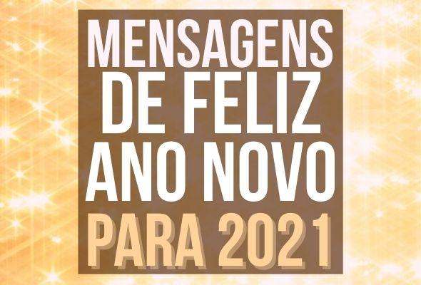 Mensagens de Feliz Ano Novo 2021