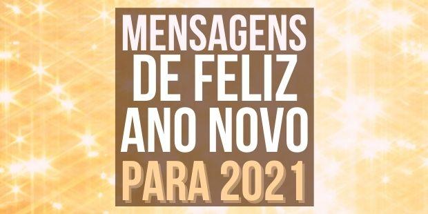 Lindas Mensagens de Feliz Ano Novo 2021