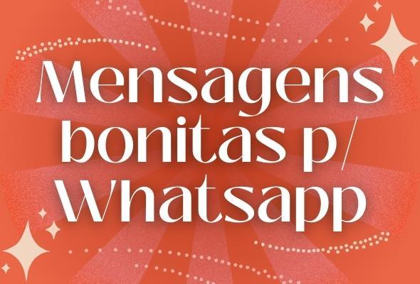 Mensagens Bonitas para Whatsapp